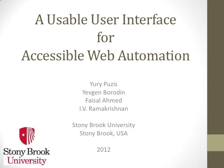 A Usable User Interface            forAccessible Web Automation              Yury Puzis           Yevgen Borodin          ...