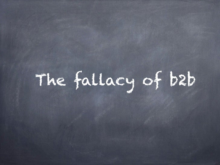 The fallacy of b2b