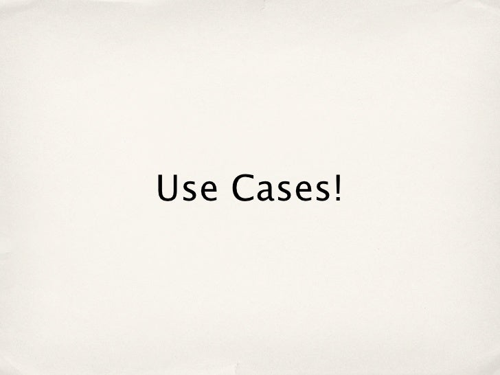Use Cases!
