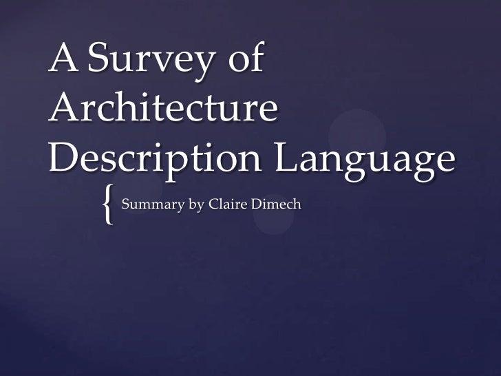A Survey ofArchitectureDescription Language  {   Summary by Claire Dimech