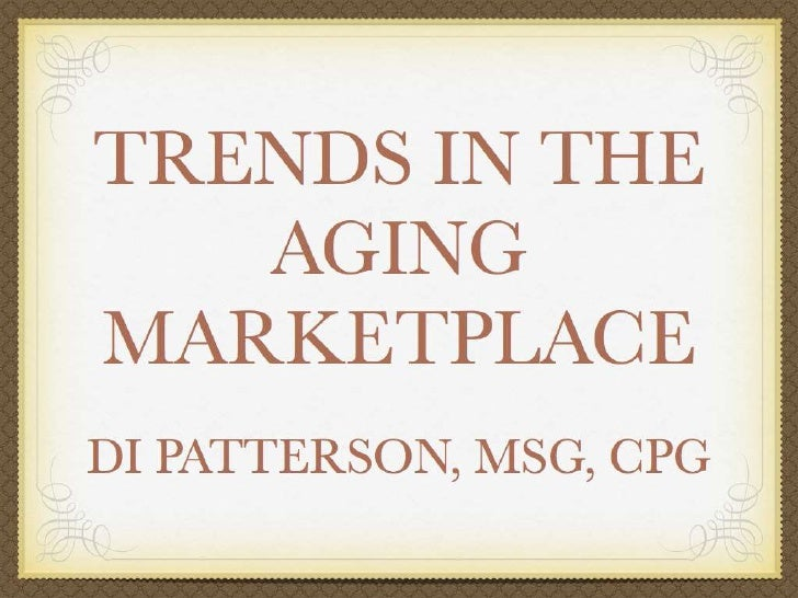 Trends In The Aging Marketplace