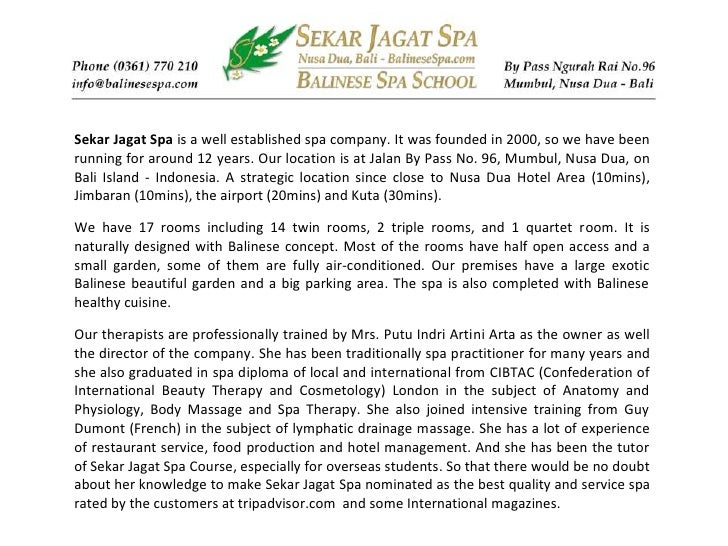 Sekar Jagat Spa is a well established spa company. It was founded in 2000, so we have beenrunning for around 12 years. Our...