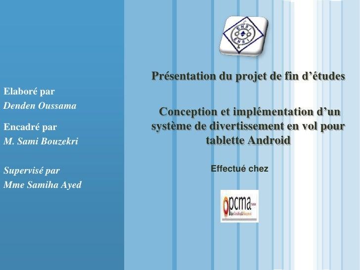 Présentation du projet de fin d'étudesElaboré parDenden Oussama                    Conception et implémentation d'unEncadr...