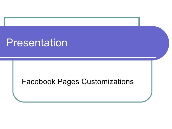 Presentation   Facebook Pages Customizations