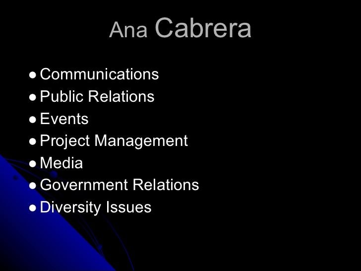 Ana Cabrera● Communications● Public Relations● Events● Project Management● Media● Government Relations● Diversity Issues