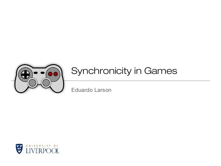 Synchronicity in GamesEduardo Larson