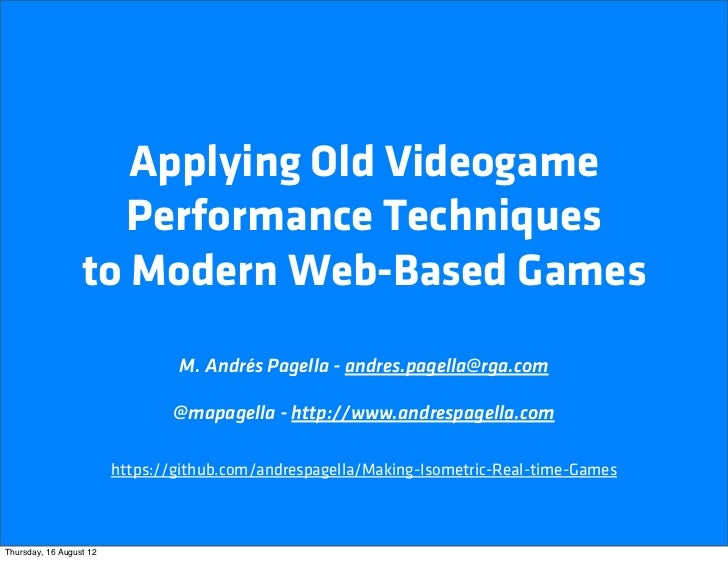 Applying Old Videogame                    Performance Techniques                  to Modern Web-Based Games               ...