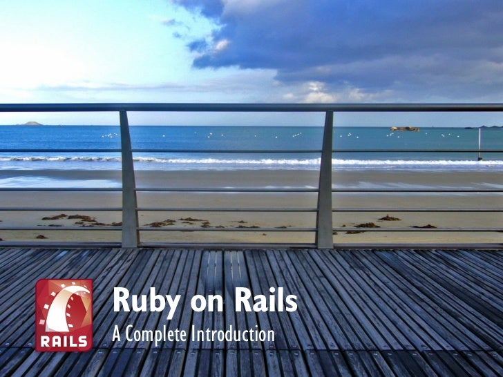 Ruby on RailsA Complete Introduction