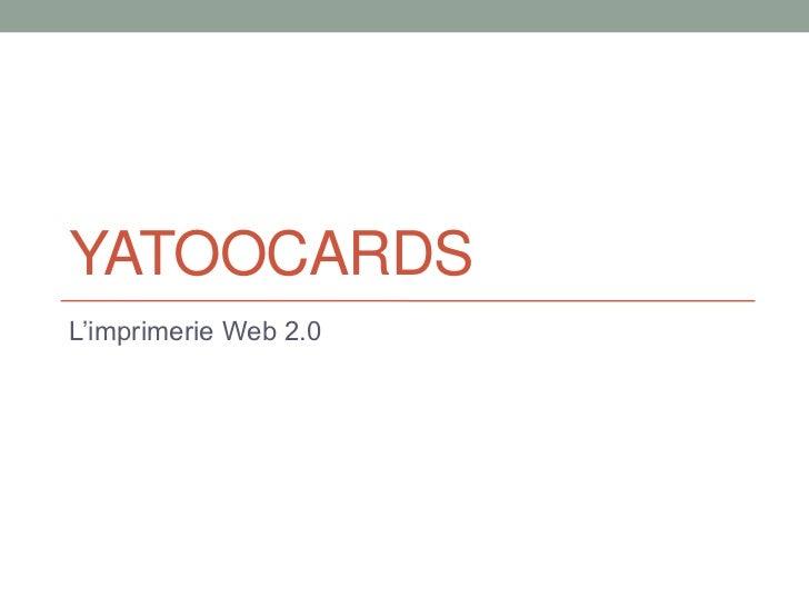 YATOOCARDSL'imprimerie Web 2.0