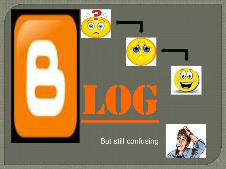 LOGBut still confusing