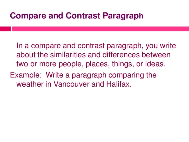write a comparison paragraph examples If you do not know how to write a contrast essay how to write a compare and contrast paragraph explaining your main point and use examples to emphasize.