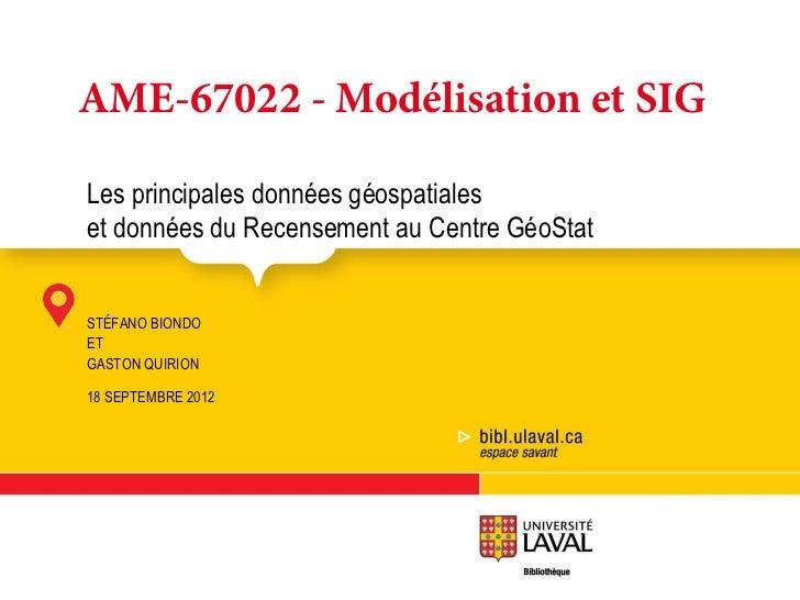 AME-67022 - Modélisation et SIGLes principales données géospatialeset données du Recensement au Centre GéoStatSTÉFANO BION...
