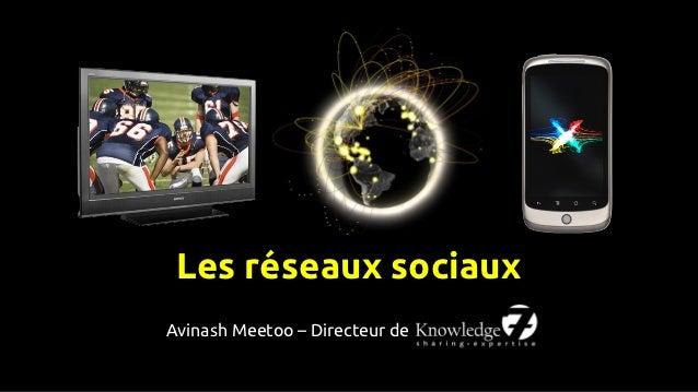 Les réseaux sociauxAvinash Meetoo – Directeur de