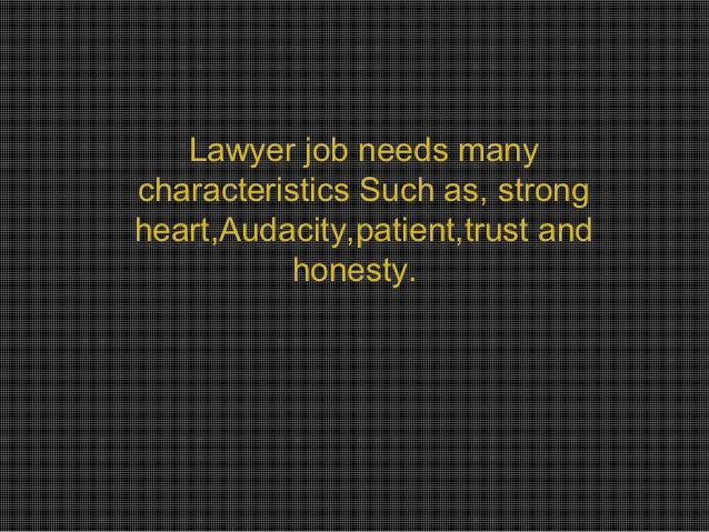 my dream job  4 lawyer job needs manycharacteristics