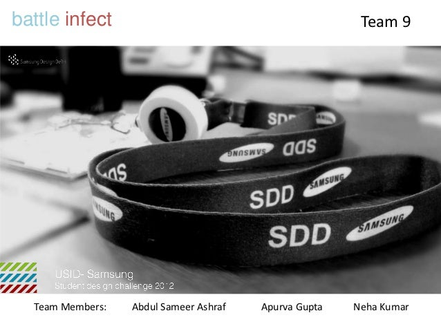 battle infect                                           Team 9  Team Members:   Abdul Sameer Ashraf   Apurva Gupta   Neha ...