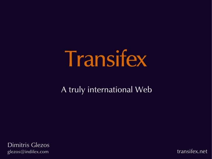 Transifex                      A truly international Web     Dimitris Glezos                                              ...