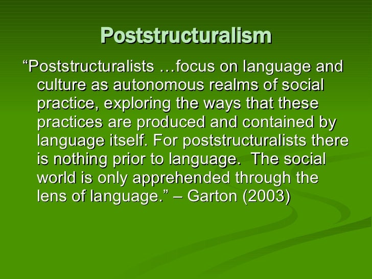 an introducion to the history of poststructualism This chapter suggests that structuralism and poststructuralism should be  understood  this is shown to have significant implications for textual, historical,  and sociological  chapter summary introduction the structuralist approach to  myth.