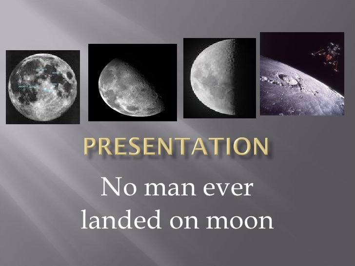No man ever landed on moon