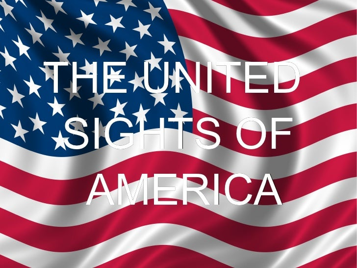 THE UNITED  SIGHTS OF AMERICA
