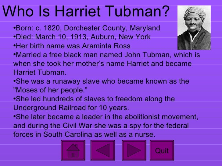 a biography of harriet ross tubman born a slave in dorchester county maryland Harriet ross tubman's original name was araminta, she was a civil rights activist and an african american abolitionist she was born as a slave during the 1820s in dorchester county, maryland.