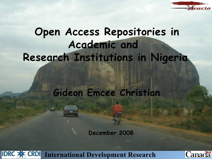 <ul><li>December 2008 </li></ul>Open Access Repositories in Academic and  Research Institutions in Nigeria International D...