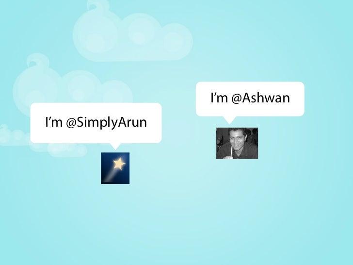 I'm @Ashwan I'm @SimplyArun