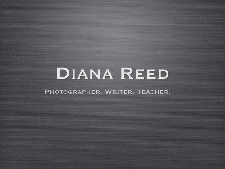 Diana Reed Photographer. Writer. Teacher.