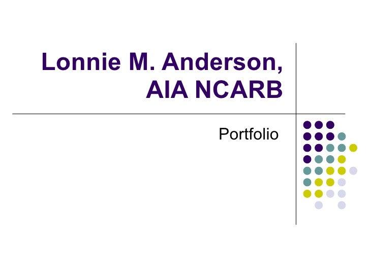 Lonnie M. Anderson, AIA NCARB Portfolio