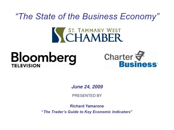 """""""The State of the Business Economy""""<br />June 24, 2009<br />PRESENTED BY<br />Richard Yamarone<br />""""The Trader's Guide to..."""