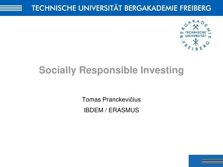 Socially Responsible Investing          Tomas Pranckevičius          IBDEM / ERASMUS