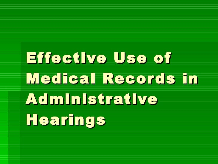 Effective Use of Medical Records in Administrative Hearings