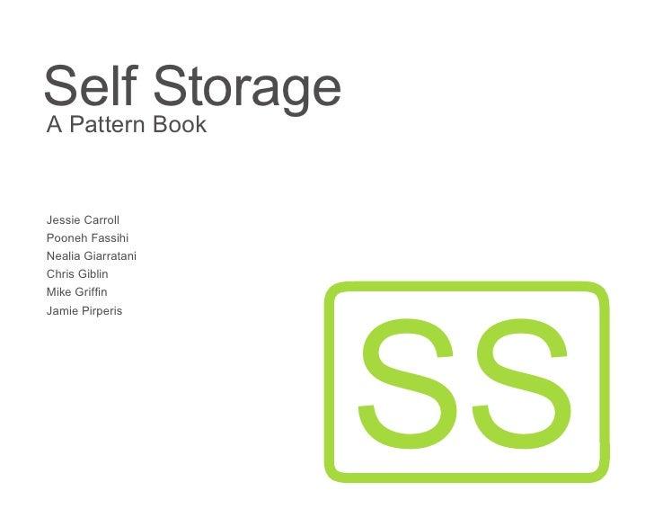 Self Storage A Pattern Book   Jessie Carroll Pooneh Fassihi Nealia Giarratani Chris Giblin                         SS Mike...