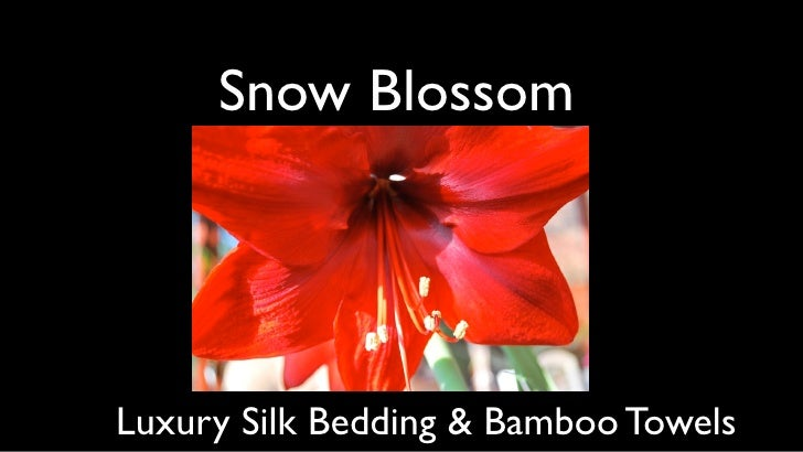 Snow Blossom     Luxury Silk Bedding & Bamboo Towels