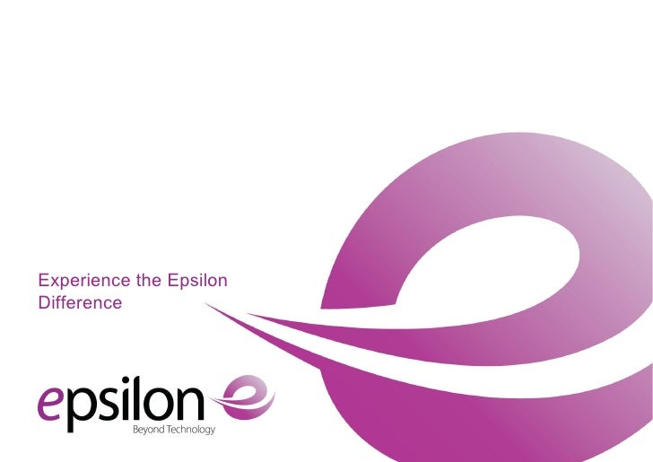 Experience the Epsilon Difference