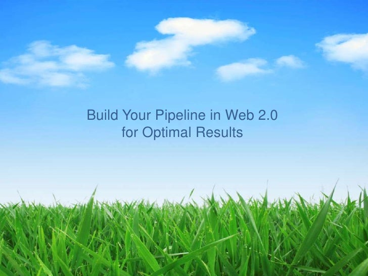 Social Media<br />Build Your Pipeline in Web 2.0 <br />for Optimal Results<br />