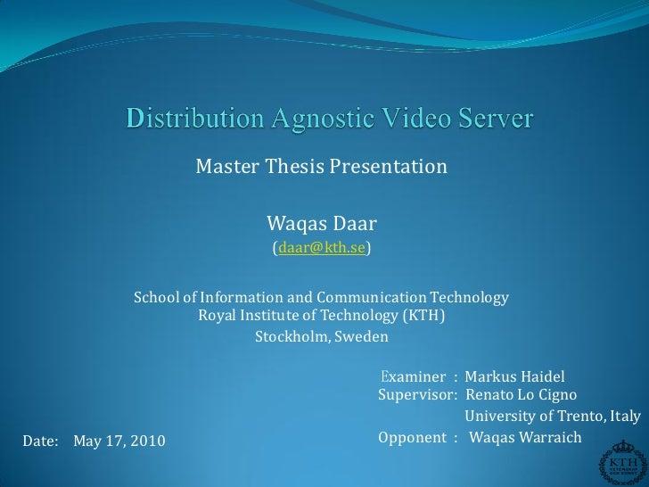 Master Thesis Presentation                                Waqas Daar                                (daar@kth.se)         ...