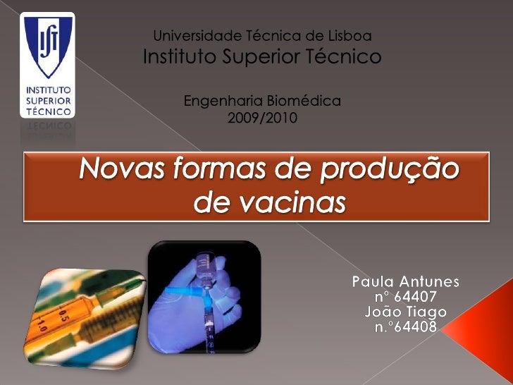 Universidade Técnica de Lisboa<br />Instituto Superior Técnico<br />Engenharia Biomédica<br />2009/2010<br />Novas formas ...