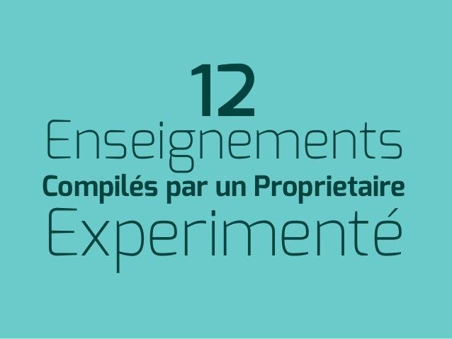 12 Enseignements Compilés par un Proprietaire Experimenté