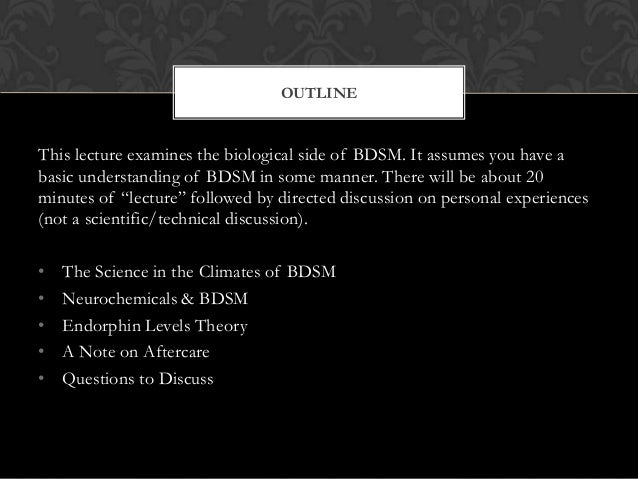 Biochemistry of bdsm subspace are
