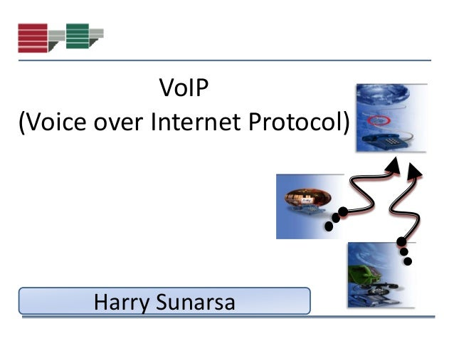 VoIP(Voice over Internet Protocol)      Harry Sunarsa