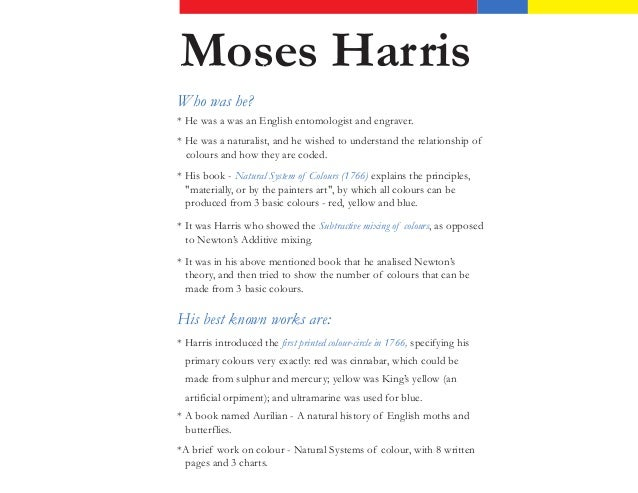 Moses Harris15 April 1730 – c. 1788Who was he?* He was a was an English entomologist and engraver.* He was a naturalist, a...