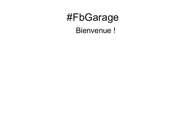 #FbGarage Bienvenue!