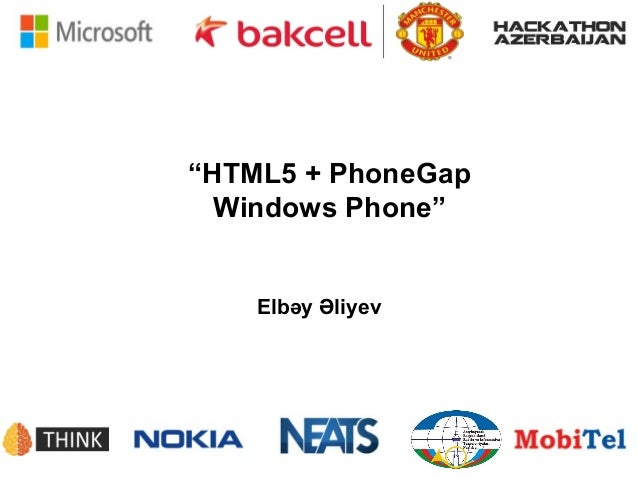 """HTML5 + PhoneGap  Windows Phone""    Elbəy Əliyev"