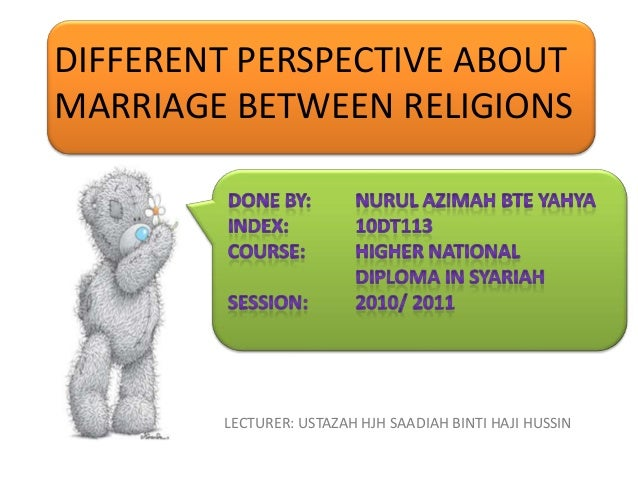 marriage between different religion No, i'm not getting married and no i'm no where near it lol, i'm single but this has been coming up in my mind often of how do people of two different religions.