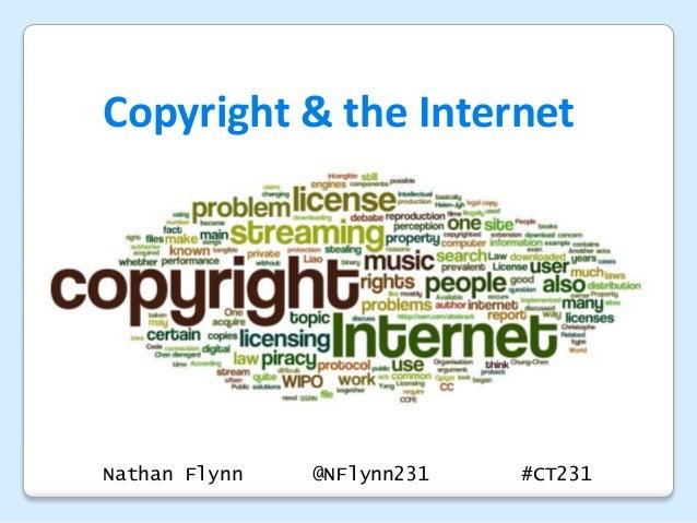 Copyright & the InternetNathan Flynn   @NFlynn231   #CT231
