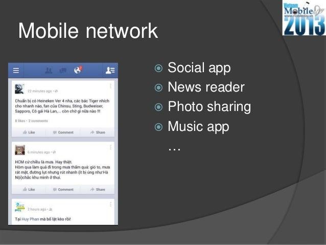 Mobile network Social app News reader Photo sharing Music app…