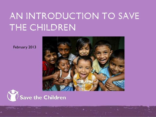 AN introduction to savethe childrenFebruary 2013