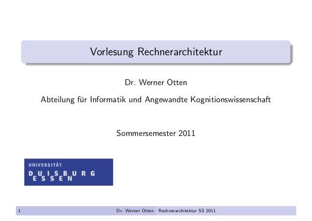 Vorlesung RechnerarchitekturDr. Werner OttenAbteilung f¨ur Informatik und Angewandte KognitionswissenschaftSommersemester ...