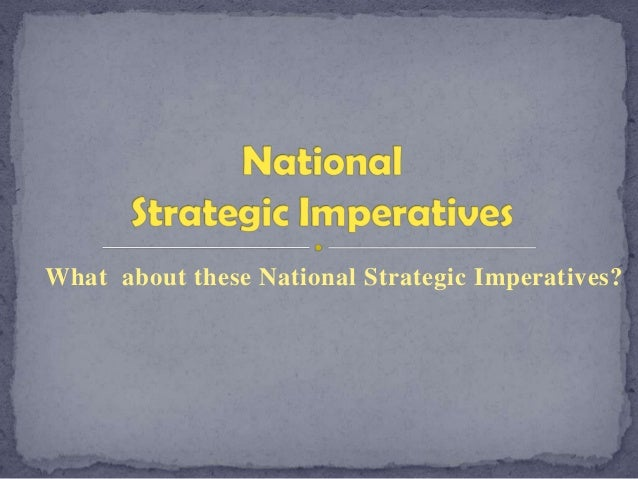 What about these National Strategic Imperatives?