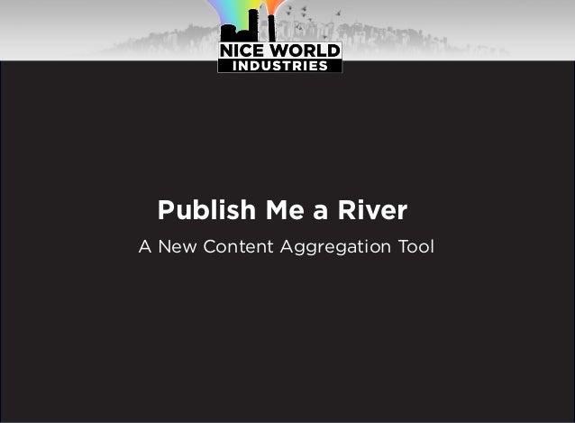 Publish Me a RiverA New Content Aggregation Tool